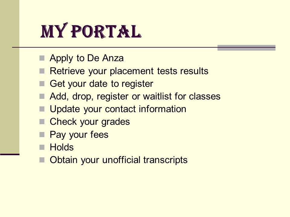 My Portal Apply to De Anza Retrieve your placement tests results