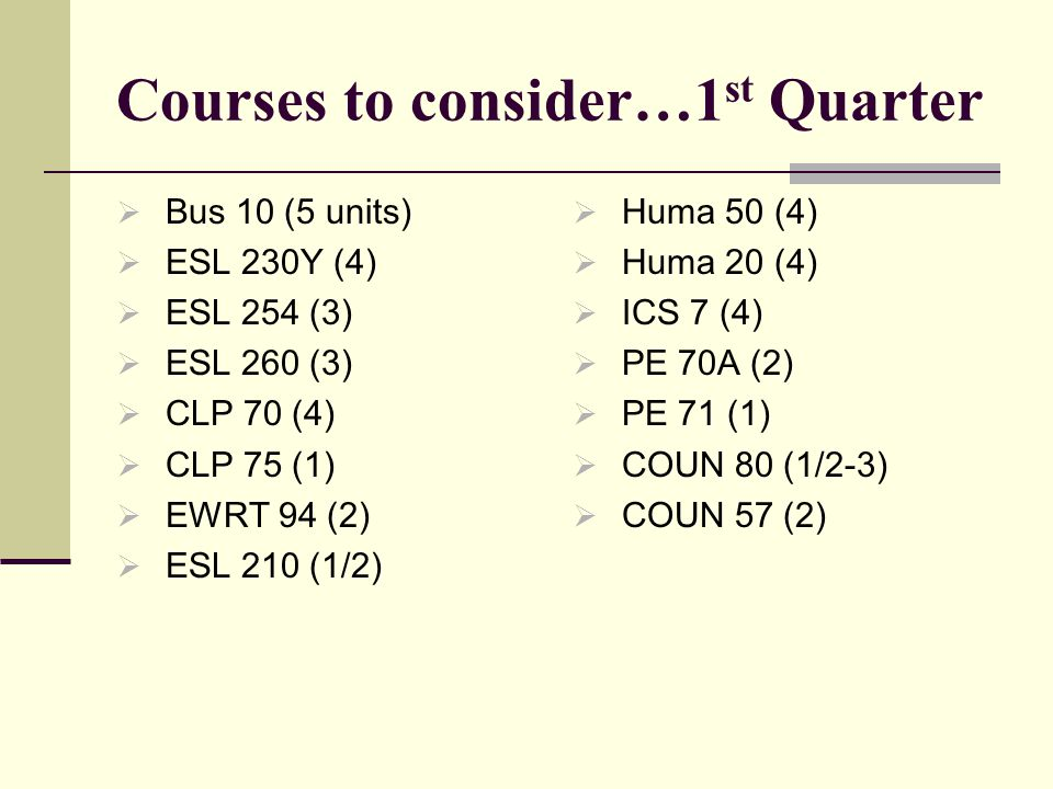 Courses to consider…1st Quarter