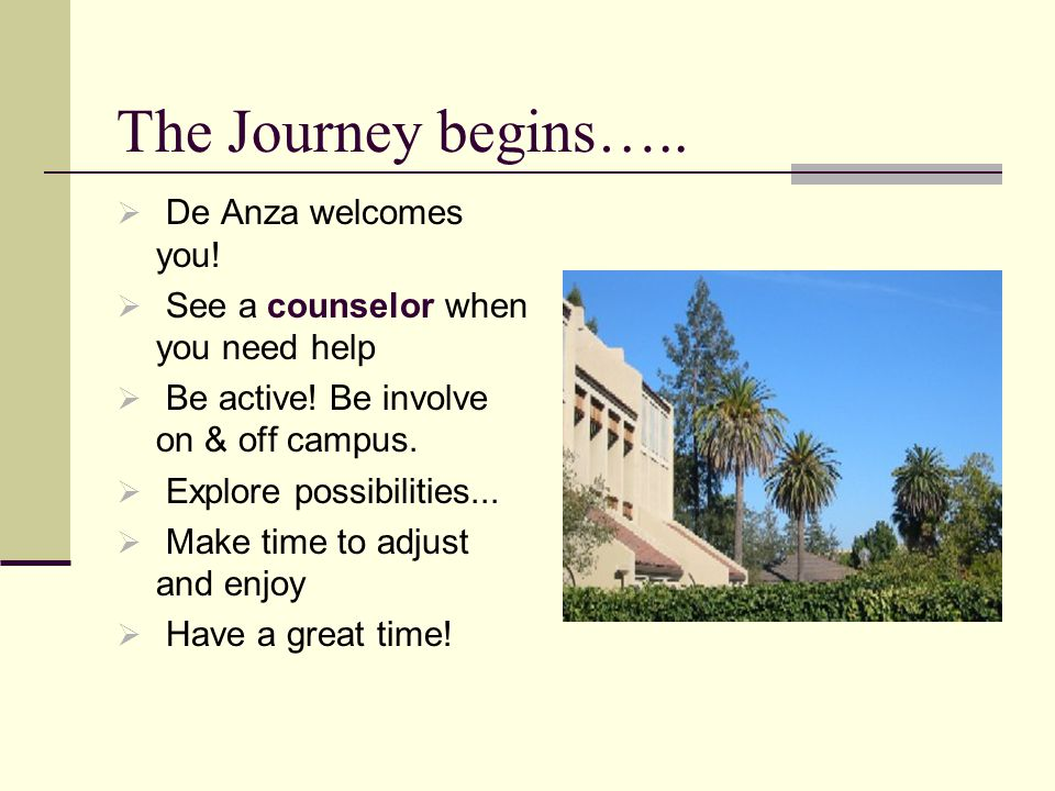 The Journey begins….. De Anza welcomes you!