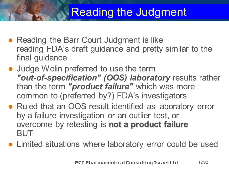 Reading the Judgment Reading the Barr Court Judgment is like reading FDA's draft guidance and pretty similar to the final guidance.