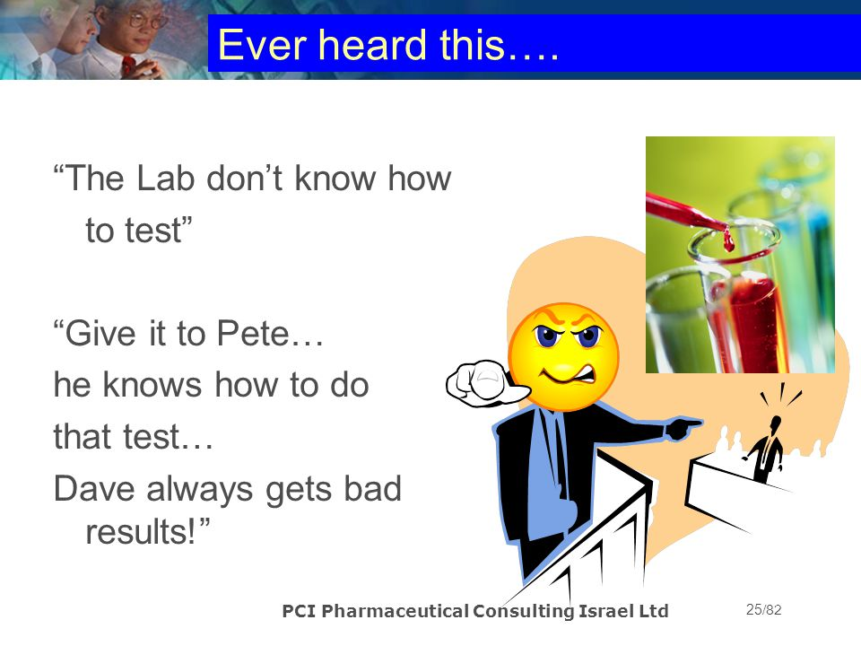 Ever heard this…. The Lab don't know how to test Give it to Pete…