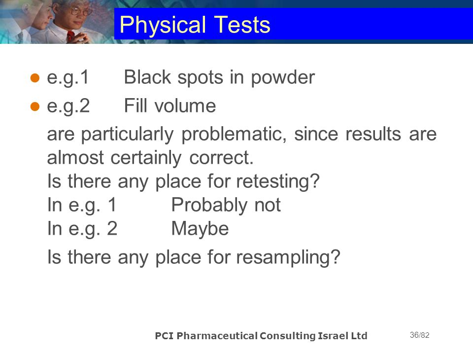 Physical Tests e.g.1 Black spots in powder e.g.2 Fill volume