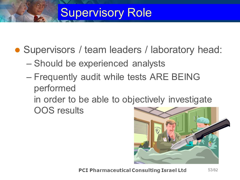 Supervisory Role Supervisors / team leaders / laboratory head: