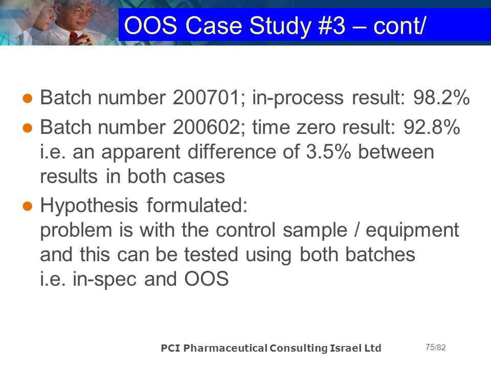 OOS Case Study #3 – cont/ Batch number 200701; in-process result: 98.2%