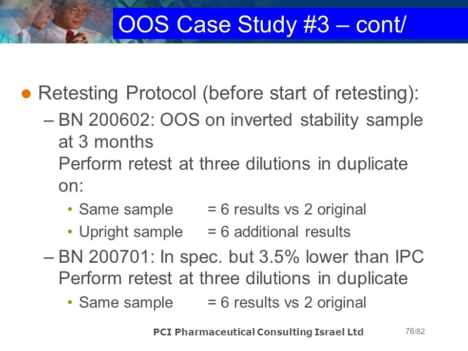 OOS Case Study #3 – cont/ Retesting Protocol (before start of retesting):