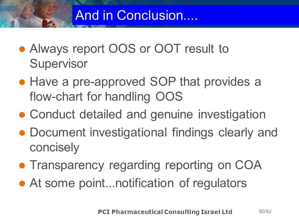 And in Conclusion.... Always report OOS or OOT result to Supervisor