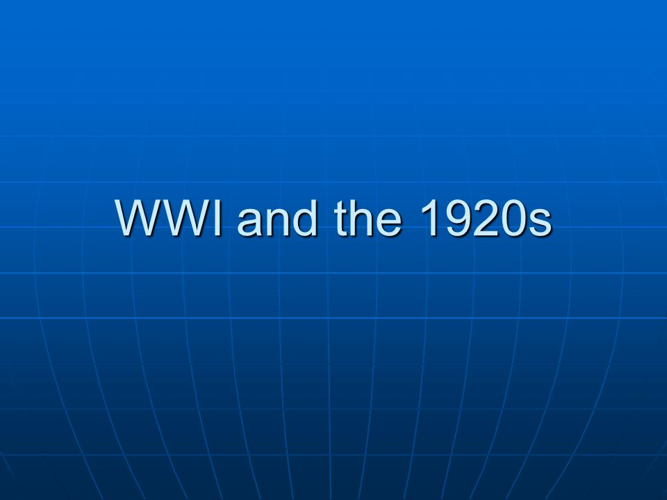 WWI and the 1920s