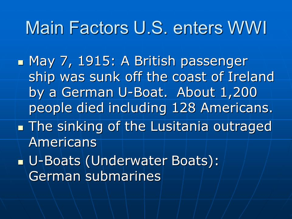 Main Factors U.S. enters WWI