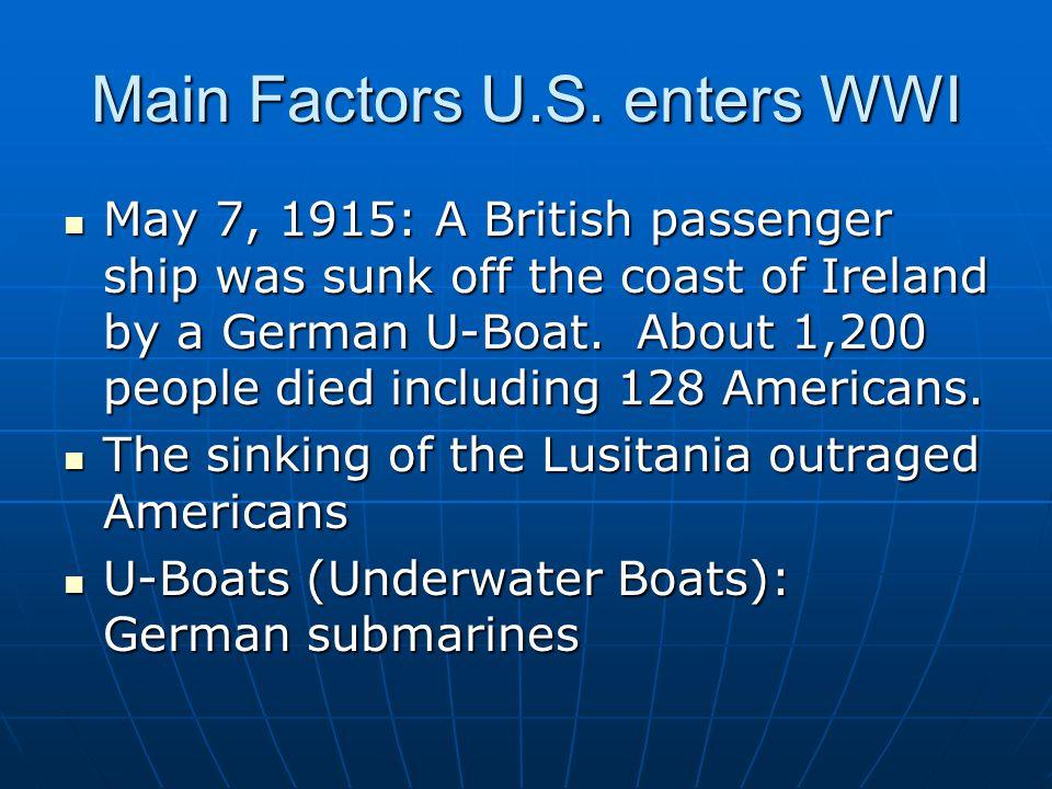 Main Factors U.S. enters WWI