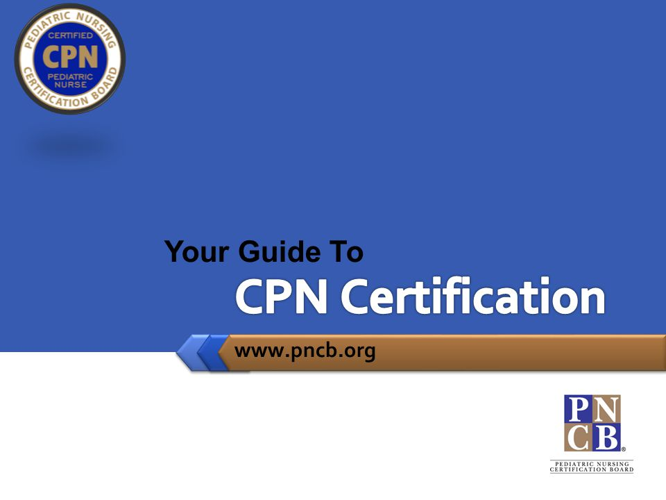 CPN Certification Your Guide To www.pncb.org