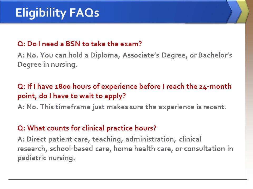 Eligibility FAQs Q: What counts for clinical practice hours