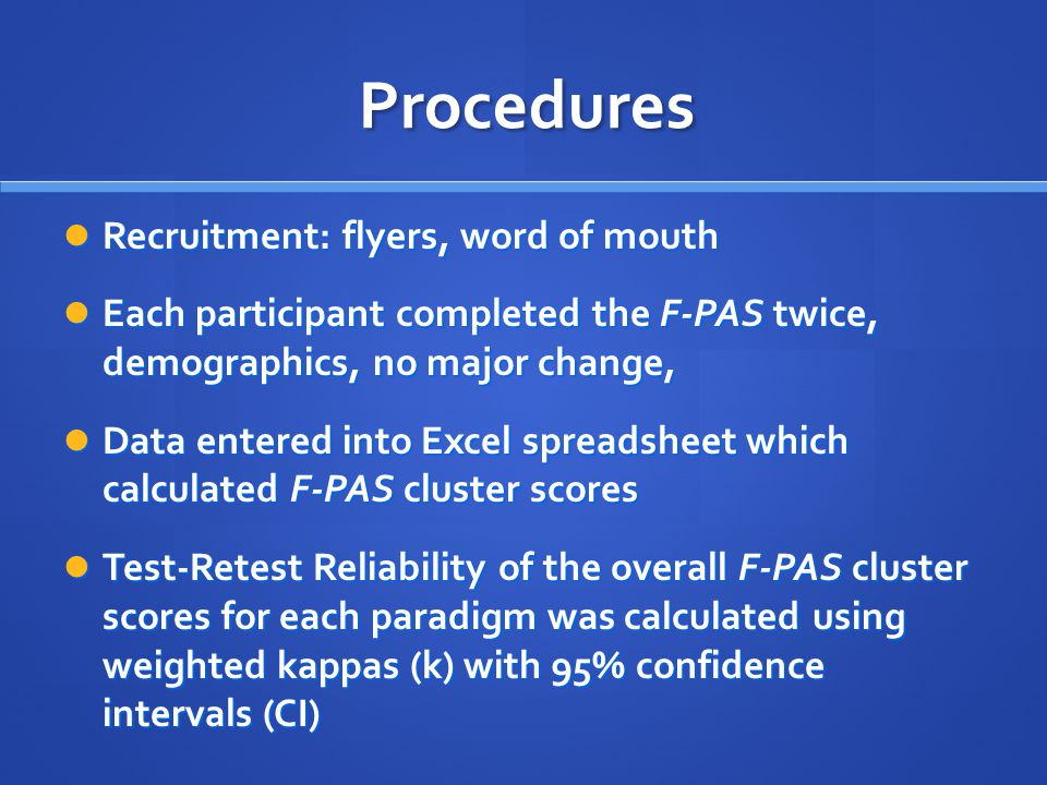 Procedures Recruitment: flyers, word of mouth