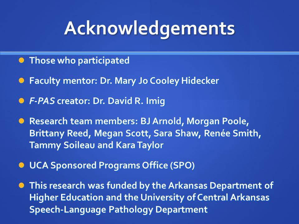 Acknowledgements Those who participated