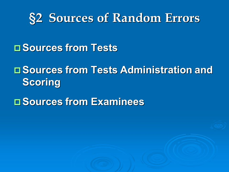 §2 Sources of Random Errors