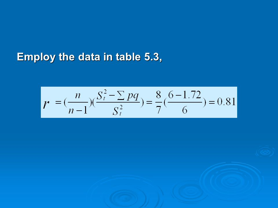 Employ the data in table 5.3,