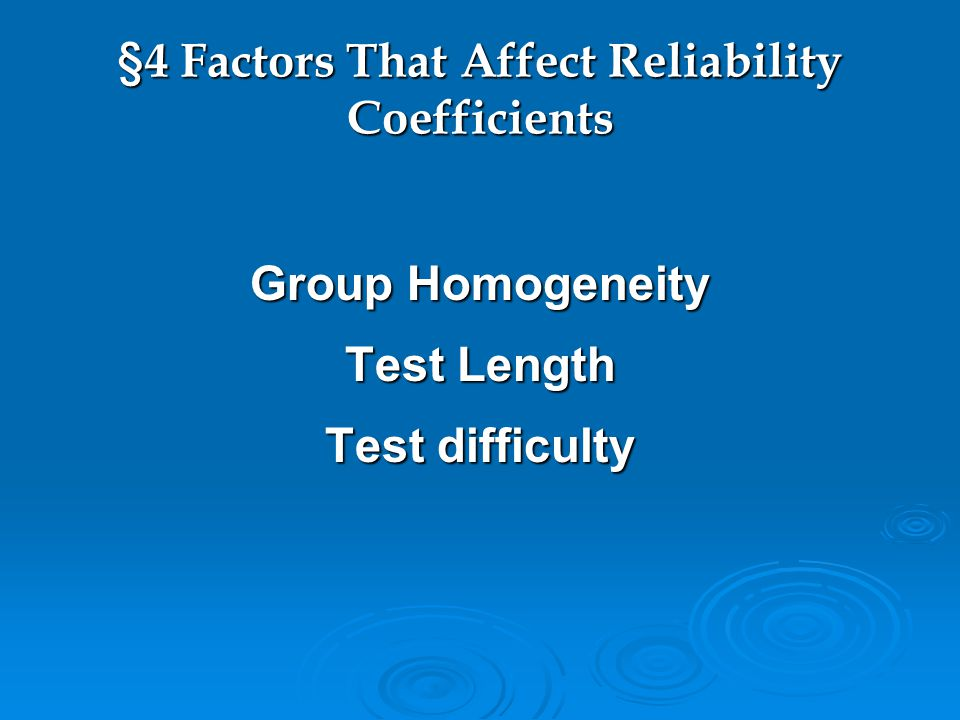 §4 Factors That Affect Reliability Coefficients