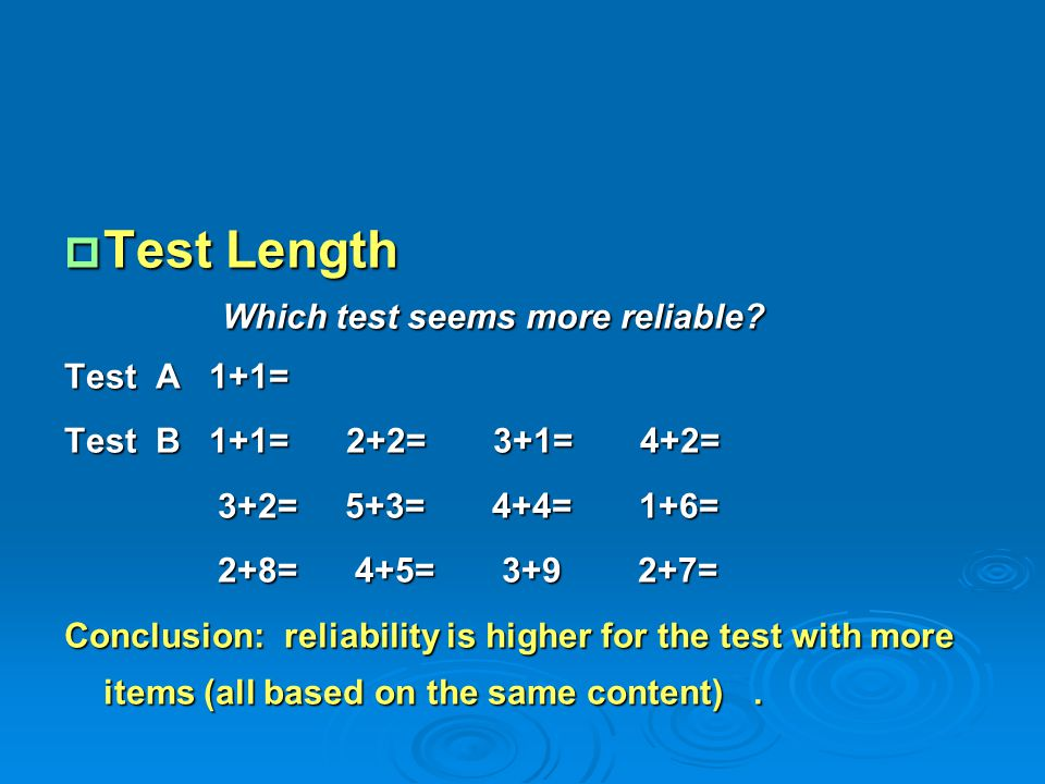 Test Length Which test seems more reliable Test A 1+1=
