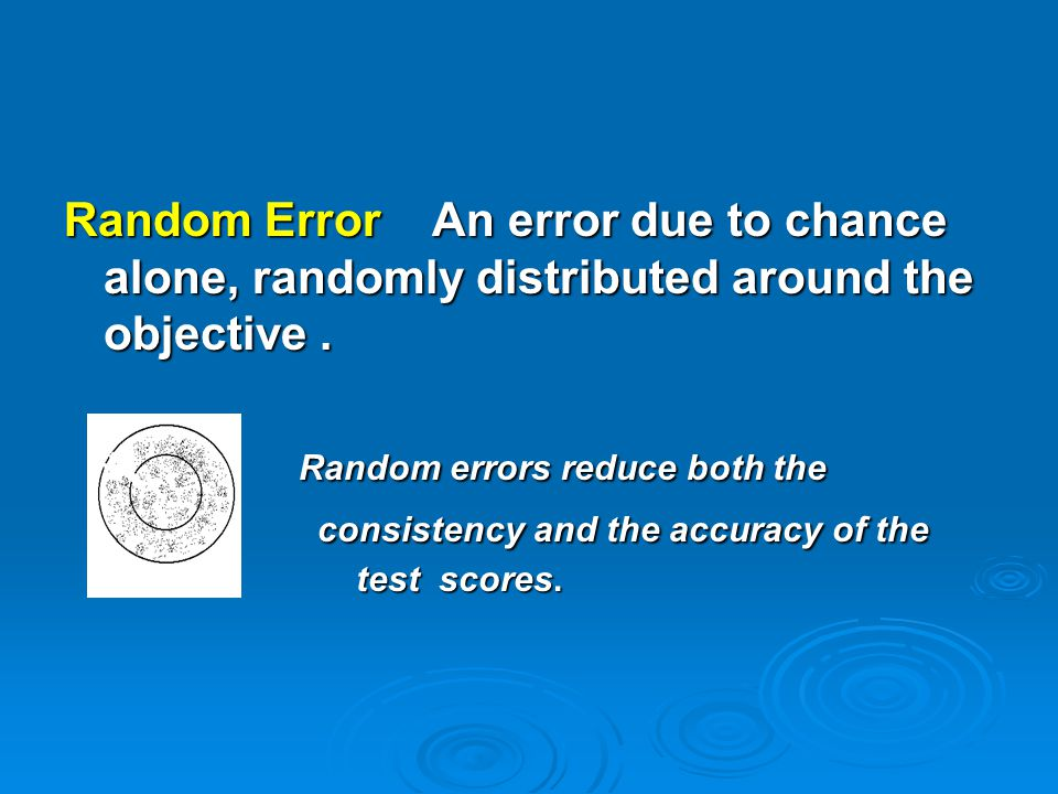 Random errors reduce both the