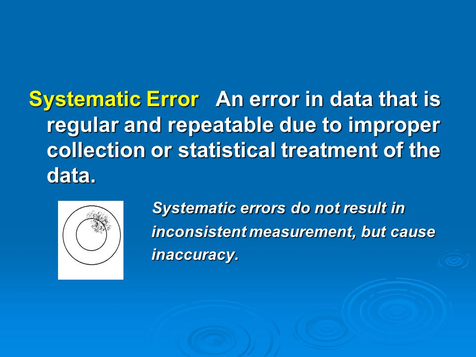 Systematic errors do not result in