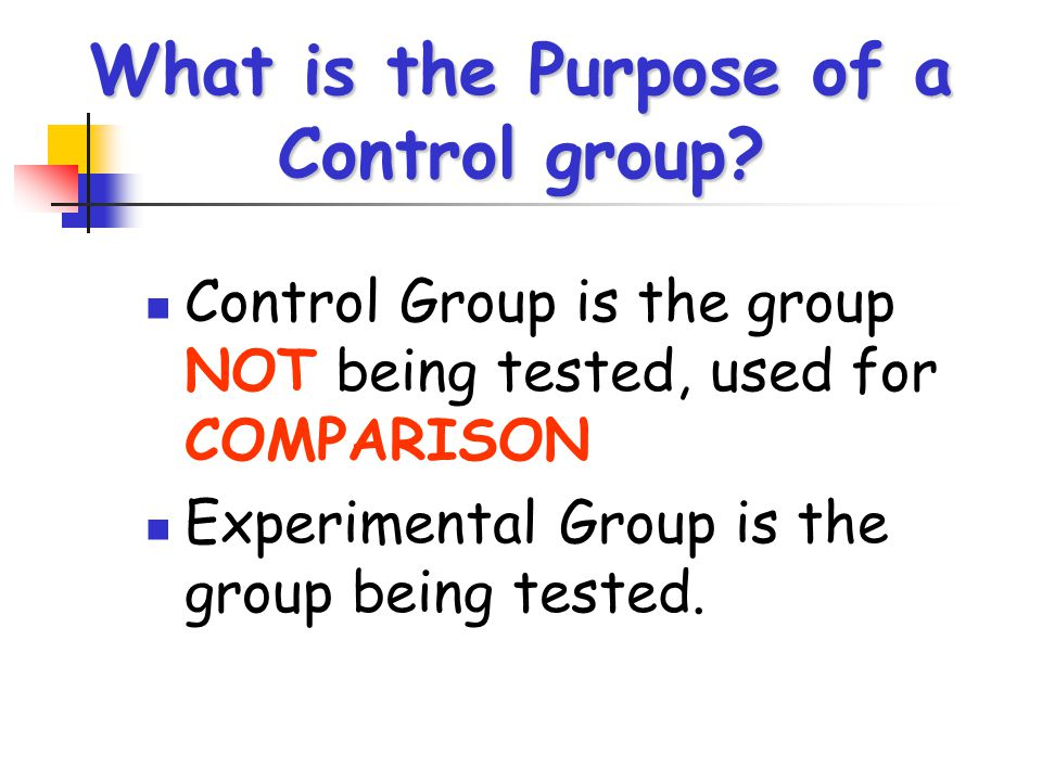 What is the Purpose of a Control group