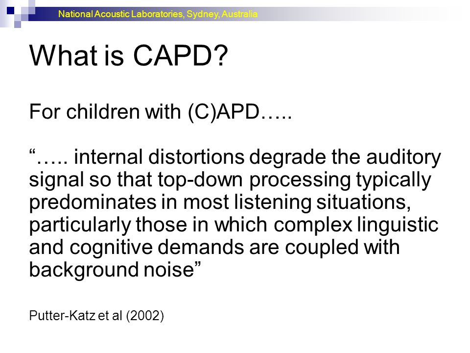 What is CAPD For children with (C)APD…..