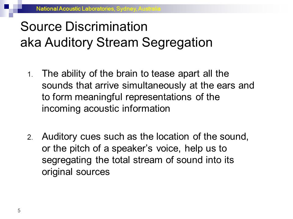 Source Discrimination aka Auditory Stream Segregation