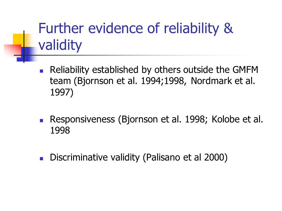Further evidence of reliability & validity