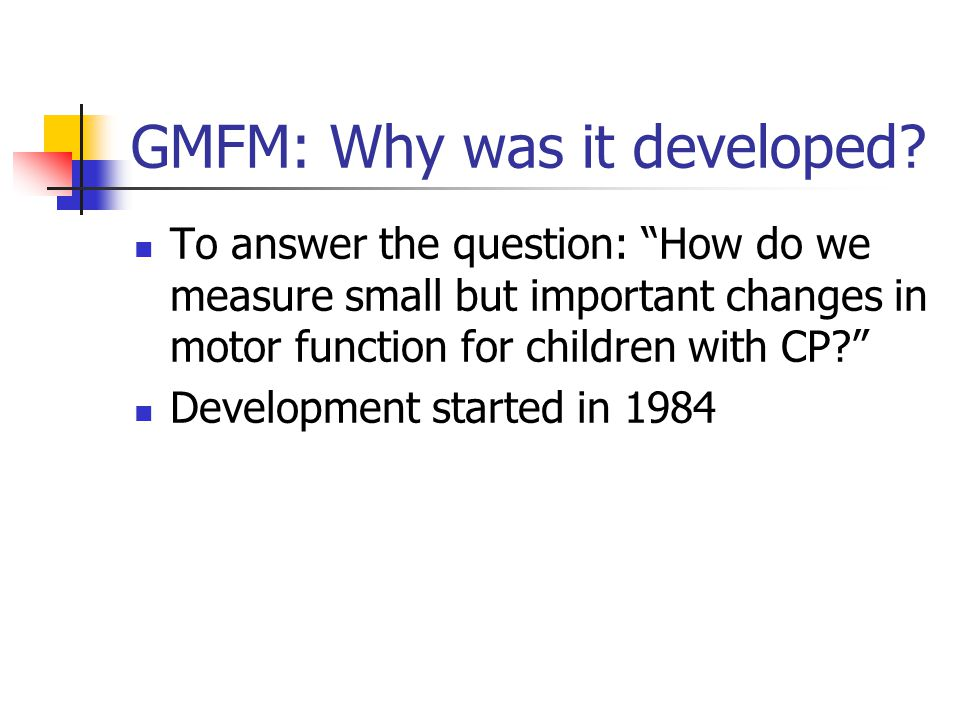 GMFM: Why was it developed