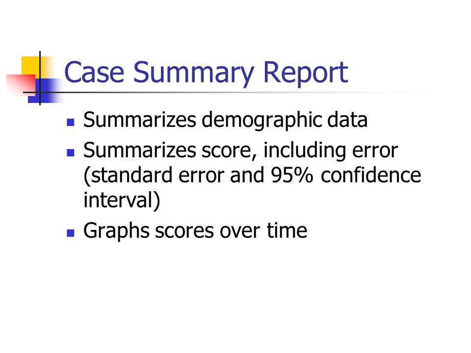 Case Summary Report Summarizes demographic data