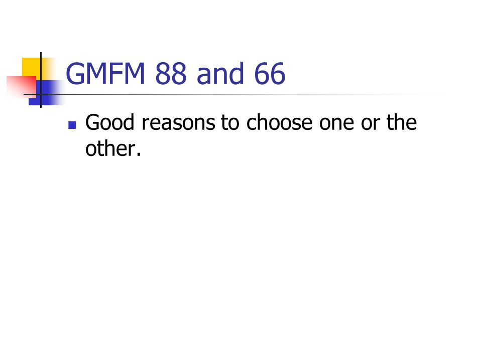 GMFM 88 and 66 Good reasons to choose one or the other.