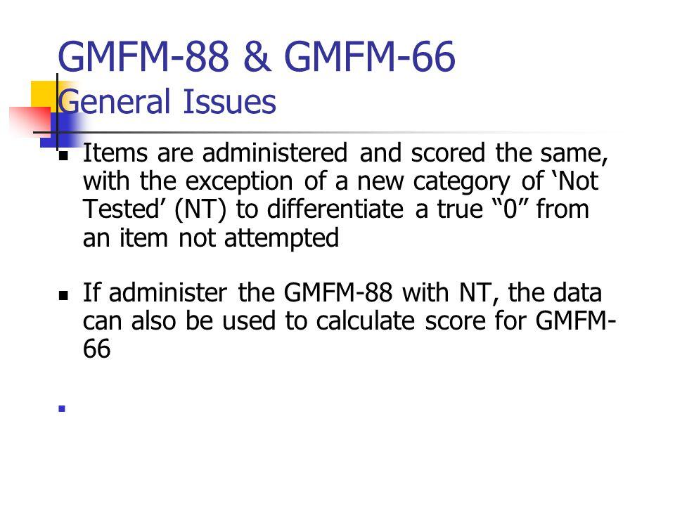 GMFM-88 & GMFM-66 General Issues