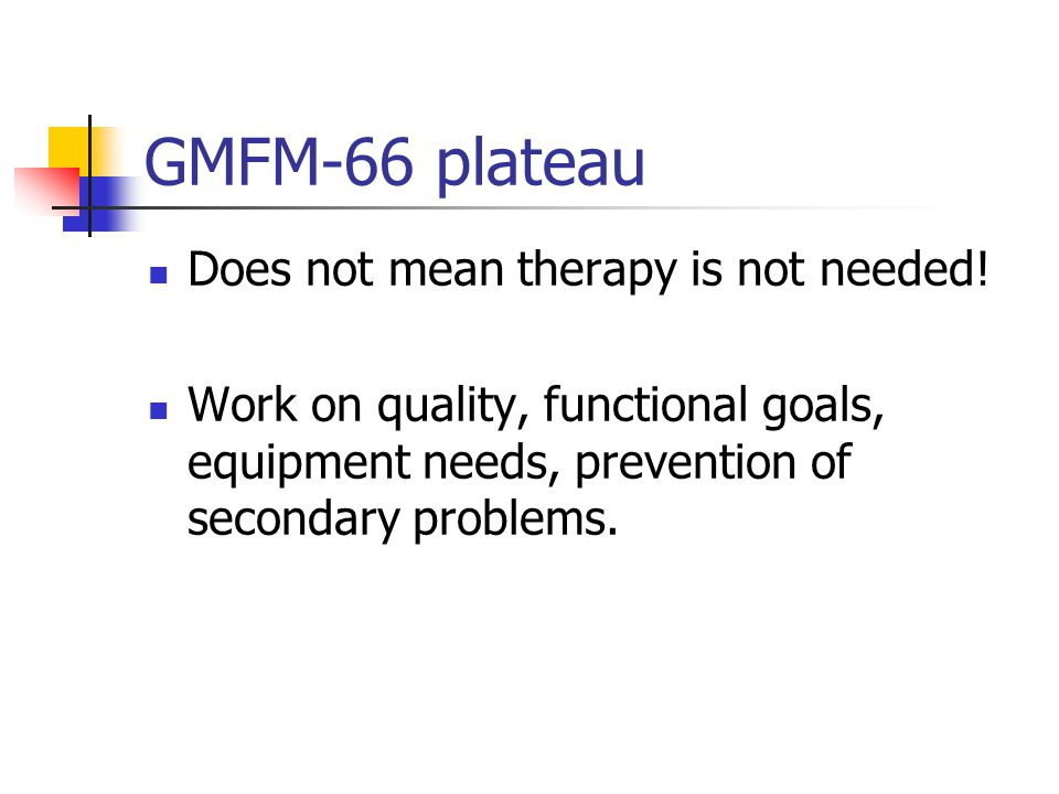 GMFM-66 plateau Does not mean therapy is not needed!