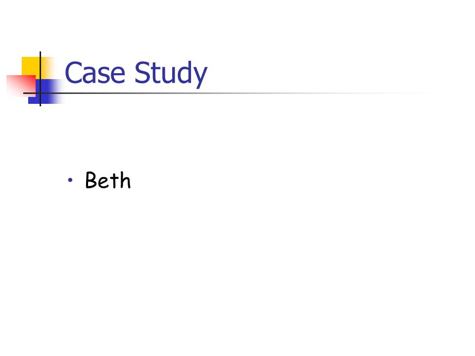 Case Study Beth
