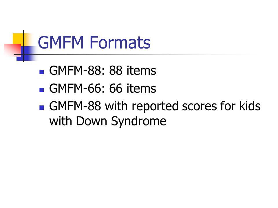 GMFM Formats GMFM-88: 88 items GMFM-66: 66 items