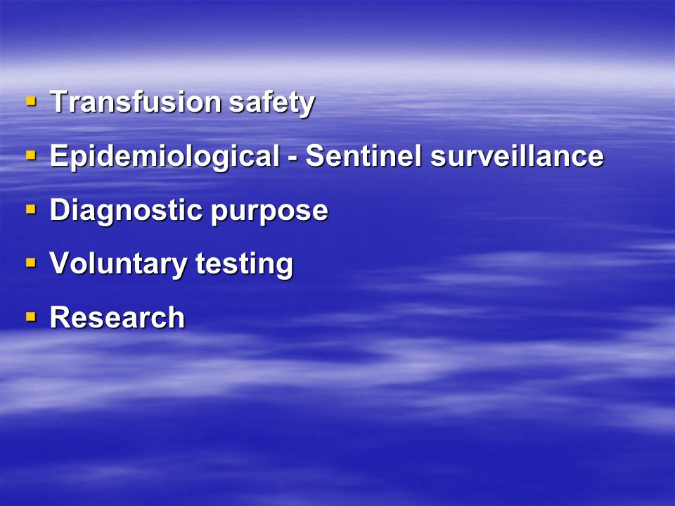 Transfusion safety Epidemiological - Sentinel surveillance. Diagnostic purpose. Voluntary testing.