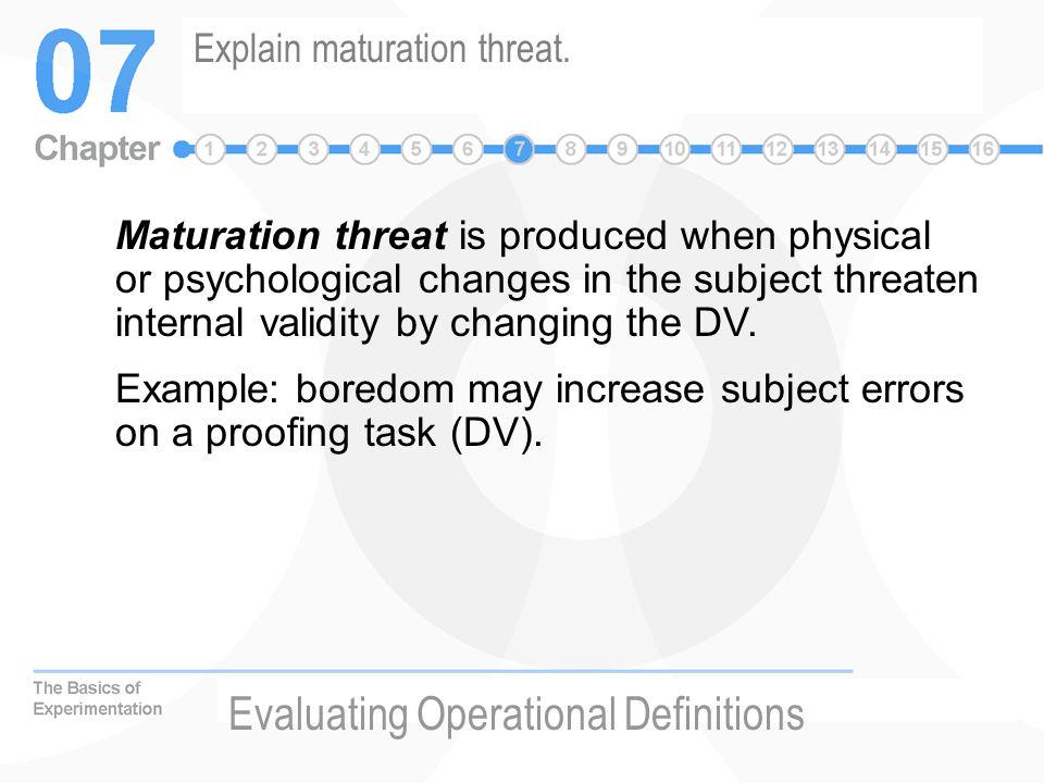 Explain maturation threat.