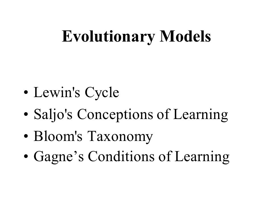 Evolutionary Models Lewin s Cycle Saljo s Conceptions of Learning
