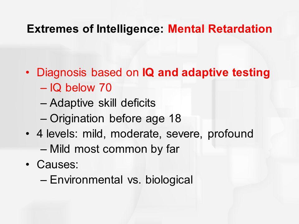 Extremes of Intelligence: Mental Retardation