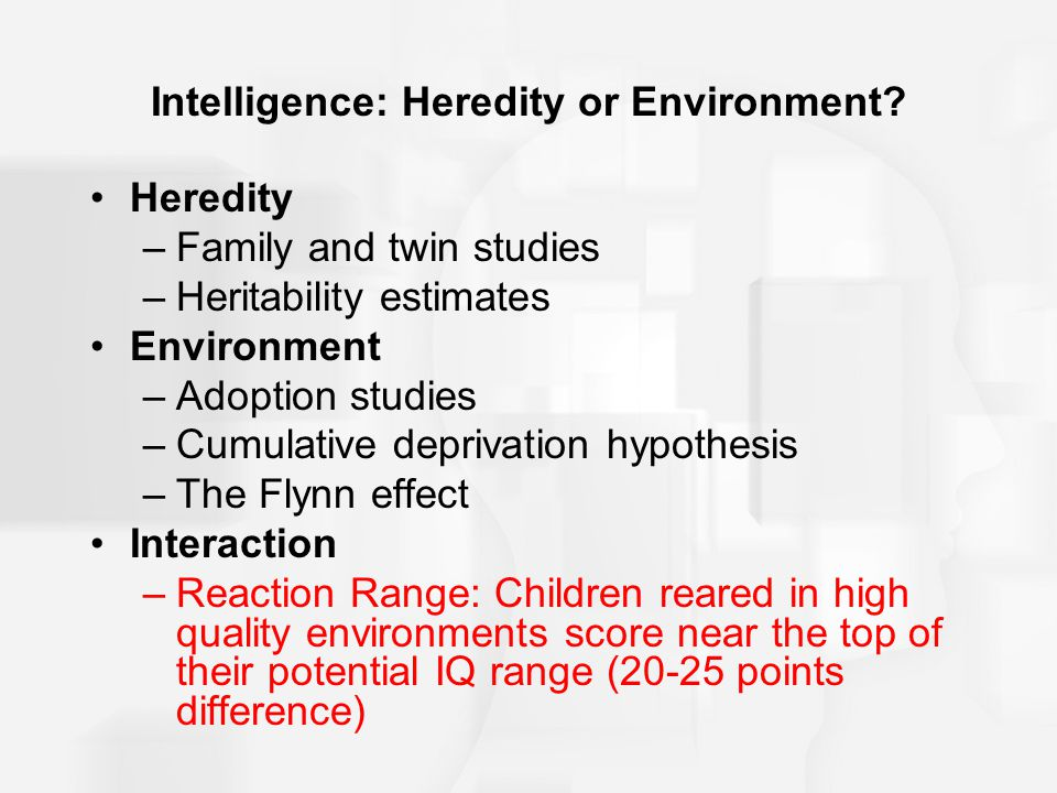 Intelligence: Heredity or Environment