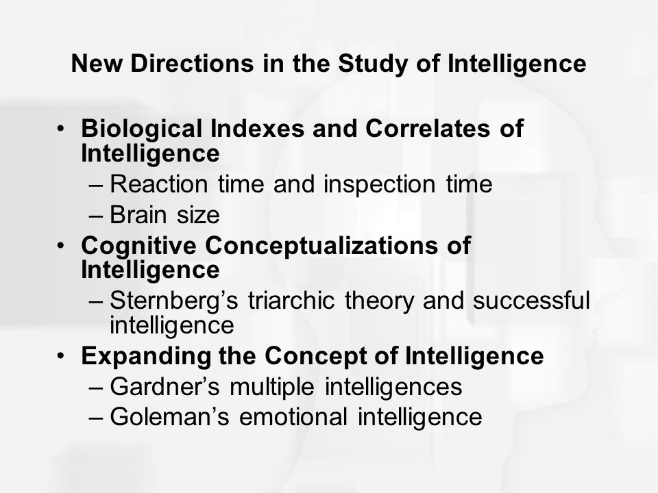 New Directions in the Study of Intelligence