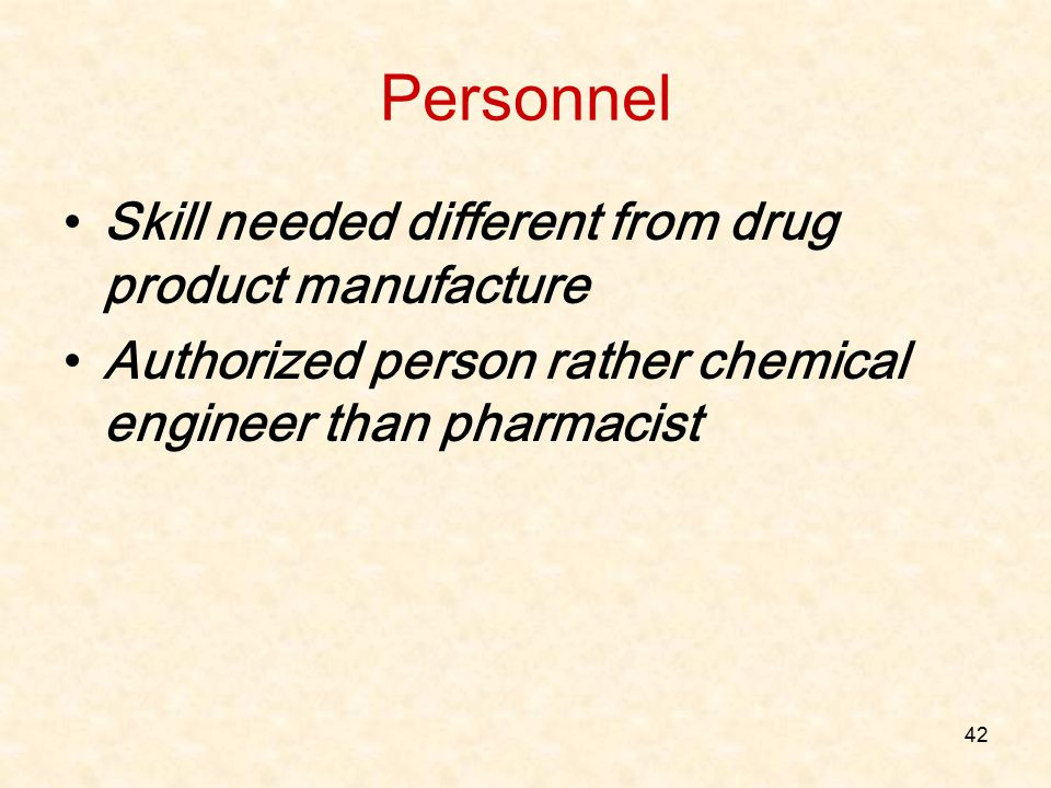 Personnel Skill needed different from drug product manufacture
