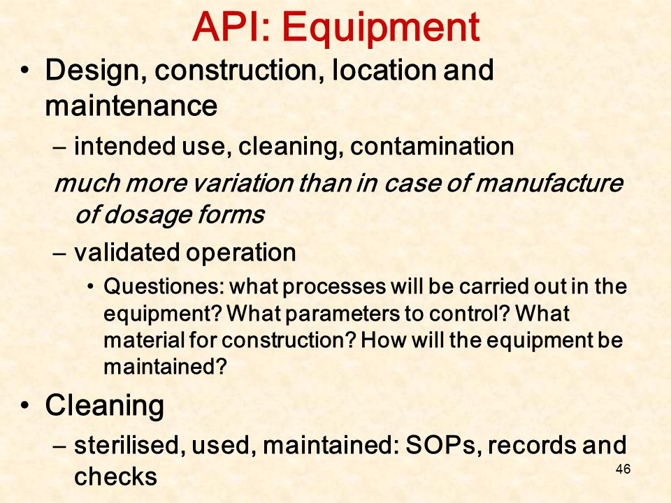 API: Equipment Design, construction, location and maintenance Cleaning