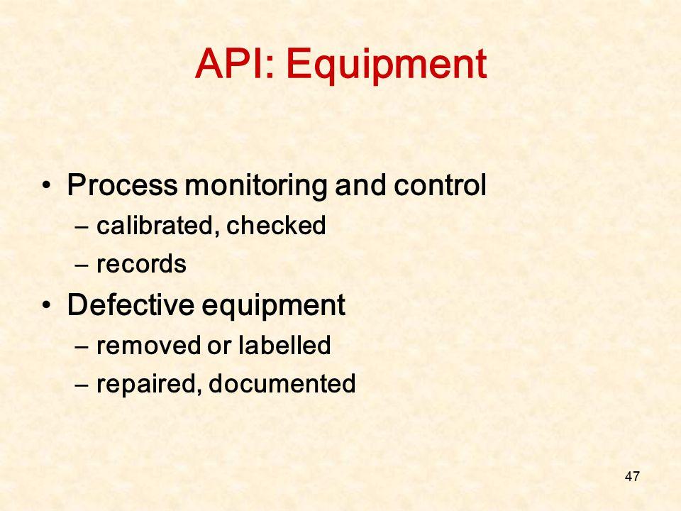 API: Equipment Process monitoring and control Defective equipment