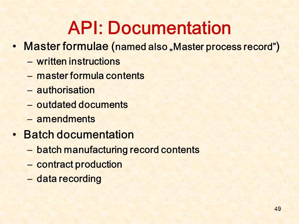 "API: Documentation Master formulae (named also ""Master process record ) written instructions. master formula contents."
