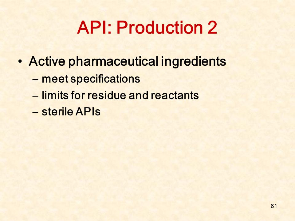 API: Production 2 Active pharmaceutical ingredients