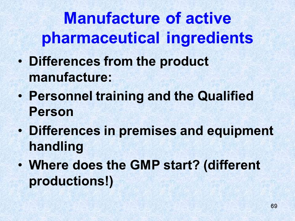 Manufacture of active pharmaceutical ingredients