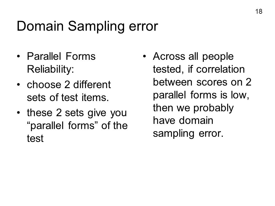 Domain Sampling error Parallel Forms Reliability: