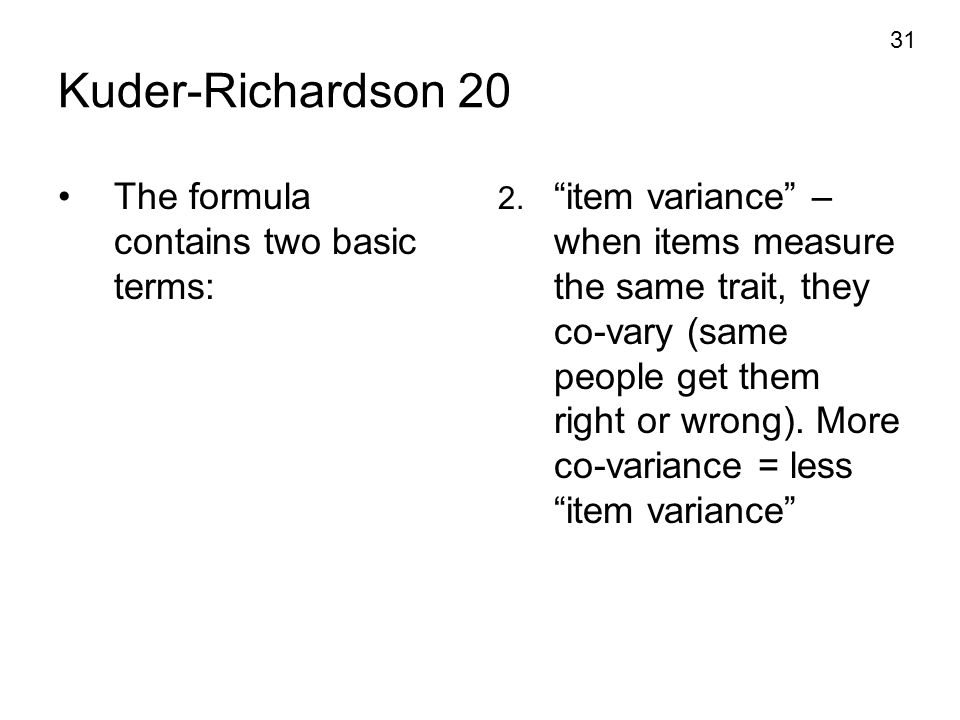 Kuder-Richardson 20 The formula contains two basic terms: