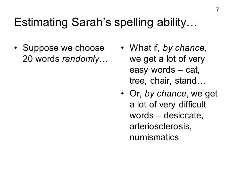 Estimating Sarah's spelling ability…