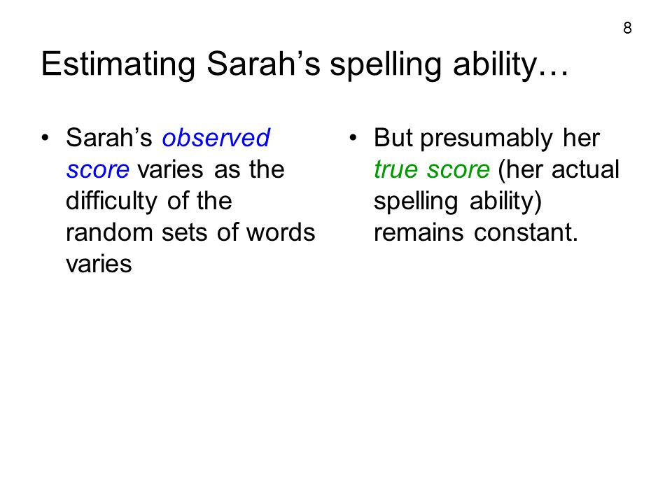 Estimating Sarah's spelling ability…